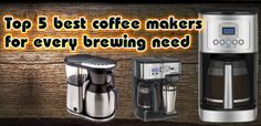 Top 5 Best Coffee Makers for Every Brewing Need Coffee Maker Reviews, Best Coffee Maker, Drip Coffee Maker, Fresh Coffee, Hot Coffee, Coffee Shop, Coffee Cups, Coffee Aroma, Coffee Brewer