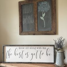 Grow old along with me sign | the best is yet to be | grow old with me sign | farmhouse sign | wood sign