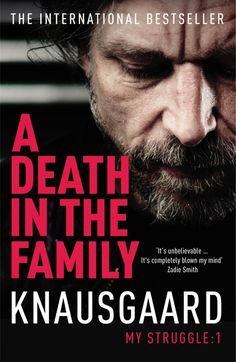 A Death in the Family, My Struggle:1 by Karl Ove Knausgaard