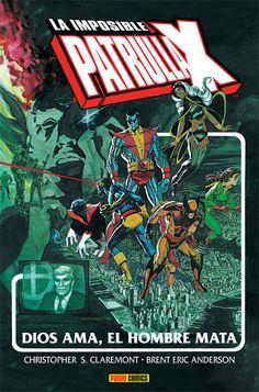 Marvel Gold. La Imposible Patrulla-X Especial (God loves, man kills)