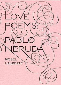 LOVE Pablo Neruda.