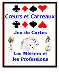 French+Jobs+and+Professions+Speaking+Activity:+Playing+Cards,+Groups+This+activity+requires+very+little+prep.++All+that+is+needed+is+a+deck+of+regular+player+cards+and+a+copy+of+the+reference+page.+Students+can+play+in+groups+of+two+or+three.Once+cards+are+dealt,+payers+flip+over+their+top+card.