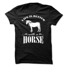 Life is better with a Horse - 0515 T Shirt, Hoodie, Sweatshirt
