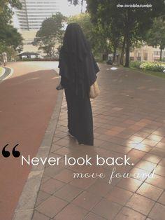 A Muslims always goes forward, never backwards. Don't despair, keep striving. Niqab Fashion, Blue Fashion, Hijab Quotes, Islam Women, Hijab Niqab, Hijab Fashion Inspiration, Never Look Back, Islamic Fashion, Islamic World