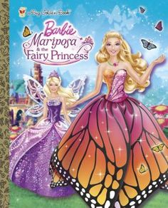 Mariposa and the Fairy Princess (Barbie) by Kristen L. Depken, Click to Start Reading eBook, Girls ages 3–7 will love this beautiful hardcover Big Golden Book based on the latest Barbie movie re