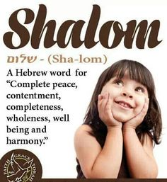 """The use of the word """"Shalom"""" in the Scriptures always points towards…"""