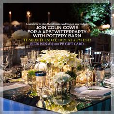 Learn how to plan the ultimate wedding on any budget. Join Pottery Barn and Colin Cowie for a #PBTwitterParty this Tuesday, 10/21 at 4PM EST on Twitter. PLUS, every chat participant is automatically entered to win a $100 PB gift card. Remember, use #PBTwitterParty so that Colin can see your questions.