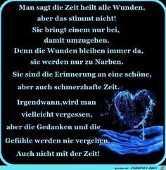 Man sagt die Zeit… – Best Quotes images in 2019 Grief Dad, Miss My Mom, Christian World, Slam Poetry, Stress Disorders, True Quotes, Verses, Love You, Wisdom