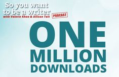 By Valerie Khoo  Our podcast, So You Want to be a Writer, has now hit over one million downloads! When my co-host Allison Tait and I started out on this journey we never even considered this magic number. We were too busy loving the fact that we got to present this show each week, talk with amazing writers, and connect with our fabulous community of listeners.  We've had the privilege to interview more than 250 published authors and professional writers and publishers, covering everything… Authors, Writers, The Rosie Project, National Novel Writing Month, Blockbuster Film, Magic Number, Who Book, Word Nerd, 100 Words