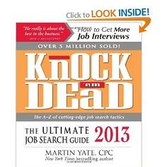 Knock 'em Dead 2013: The Ultimate Job Search Guide -- by Martin Yate.  Click the picture for more....
