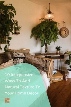 Natural texture is becoming one of the popular home design trends and a massive hit with everyone! Let's take a look at 10 budget-friendly decor tips you can try that'll add natural texture to your home.