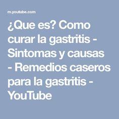 ¿Que es? Como curar la gastritis - Sintomas y causas - Remedios caseros para la gastritis - YouTube