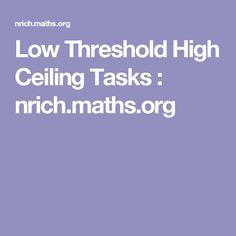 Low Threshold High Ceiling Tasks : nrich.maths.org