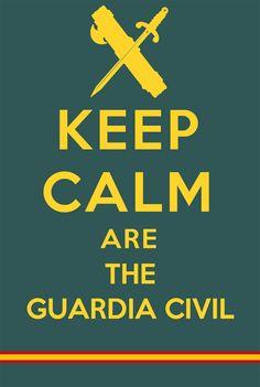 Keep Calm Are The Guardia Civil  #GuardiaCivil