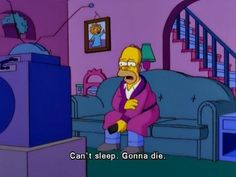 The Simpsons Way of Life Simpsons Frases, Simpsons Quotes, Cartoon Quotes, The Simpsons, Sad Wallpaper, My Mood, Reaction Pictures, Mood Quotes, Cartoon Memes