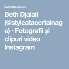 Beth Djalali (@styleatacertainage) • Fotografii şi clipuri video Instagram