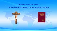 """Almighty God's Word """"The Substance of Christ is Obedience to the Will of..."""