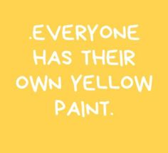 Yellow Quotes, Auryn, Words Quotes, Sayings, Mellow Yellow, Big Yellow, Yellow Painting, Shades Of Yellow, You Are My Sunshine