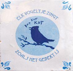 Ieder vogeltje zingt zoals het gebekt is - tegel met print. #koningslied