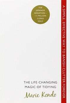 The Life-Changing Magic of Tidying: A simple, effective way to banish clutter forever by Marie Kondo. I just started with my clothes! Change My Life, The Life, Reading Lists, Book Lists, Konmari Method, Marie Kondo, Beautiful Book Covers, English Book, Finding Joy