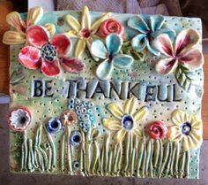 Items similar to Be Thankful - Ceramic Wall Hanging on Etsy Sculpture Lessons, Sculpture Clay, New Things To Try, Fun Things, House Name Plaques, Craft Projects, Projects To Try, Play Clay, Spring Art