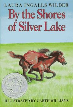 1940 Newbery Honor By Laura Ingalls Wilder: By the Shores of Silver Lake (Little House) by Laura Ingalls Wilder http://www.amazon.com/dp/B004R0UZCM/ref=cm_sw_r_pi_dp_joBcub10F146A