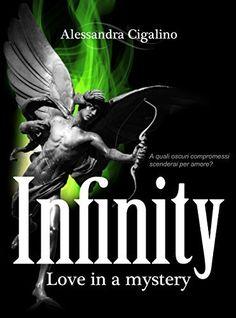 Infinity - Love in a mystery, http://www.amazon.it/dp/B00MMW51EE/ref=cm_sw_r_pi_awdl_w2PIub11T9SS1