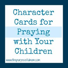 FREE Printable: Character Cards for Praying with Your Children