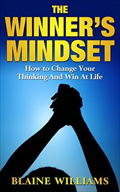 nice The Winner's Mindset: How To Change Your Thinking And Win At Life