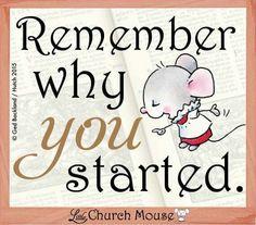 Remember...Little Church Mouse 21 Feb. 2015.