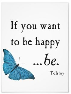 Shop Vintage Blue Butterfly and Tolstoy Happiness Quote Photo Print created by Coolvintagequotes. Happy Quotes, Great Quotes, Quotes To Live By, Me Quotes, Inspirational Quotes, Sign Quotes, Wisdom Quotes, Positive Words, Positive Thoughts