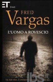 L' uomo a rovescio. I casi del commissario Adamsberg. Vol. 2, Fred Vargas