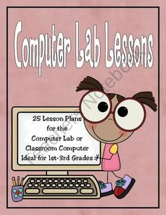 25 Computer Lab Lesson Plans Ideal for by Rebecca Boehler Elementary Computer Lab, Computer Lab Lessons, Computer Teacher, Computer Class, Technology Lessons, The Computer, Teaching Technology, Computer Technology, Computer Literacy