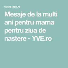 Mesaje de la multi ani pentru mama pentru ziua de nastere - YVE.ro