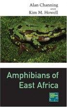 Amphibians of East Africa Alan H. Channing, Kim M. Howell Cornell University Press, 1ª edição, 2006