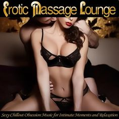 Erotic Massage Lounge - Sexy Chillout Obsession Music for Intimate Moments and Relaxation from Symphoney Digital on Beatport