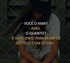 Por mais que eu o ame... Eu quero que ele seja feliz... mesmo que não seja comigo... Portuguese Quotes, Little Memes, Sad Pictures, I Am Sad, I Hate You, Sad Girl, In My Feelings, Losing Me, Wallpaper Quotes
