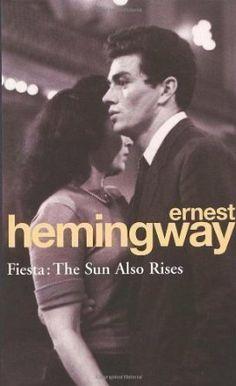 Fiesta: The Sun Also Rises Arrow Classic by Hemingway, Ernest New Edition 1994: Amazon.co.uk: Ernest Hemingway: Books