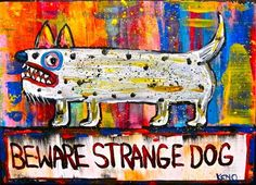 Beware Strange Dog Wood Painting Maine Abstract Folk Art Outsider Coastwalker