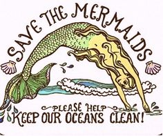 Save the mermaids!
