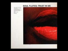 Soul Flutes - Trust in Me Sultans Of Swing, Album Cover Design, Flutes, Soundtrack, Over The Years, Album Covers, Jazz, Trust, Passion