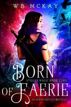 Born of Faerie (Stolen Magic, 0) #UrbanFantasy #freereads #freebook Book Description:  Sophie Morrigan knows she needs to set the tone for her new life. Being drowned by a dragon certainly sets a tone.  A newly minted agent for the Faerie Affairs Bureau, Sophie is excited to retrieve her first magical object. Unfortunately, her boss ruins it by assigning her a partner she doesn't need. When her first day sends her limping home with water in her lungs, she has to consider...
