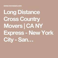 Long Distance Cross Country Movers | CA NY Express - New York City - San…