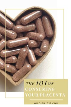 The 101 on Consuming Your Placenta Parenting Advice, Kids And Parenting, Breastfeeding And Pumping, Attachment Parenting, Medicinal Herbs, Craft Activities For Kids, Pregnancy Tips, Natural Living, Health And Wellness