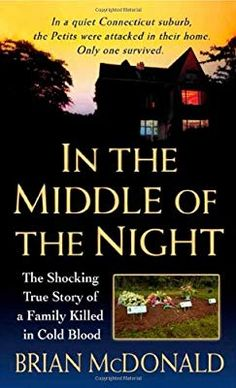In the Middle of the Night: The Shocking True Story of a Family Killed in Cold Blood (St. Martins True Crime Library) by Brian McDonald 0312945744 9780312945749 Love Reading, Reading Lists, Book Lists, I Love Books, Good Books, Books To Read, True Crime Books, In Cold Blood, What To Read