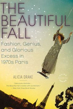 Time travel back to the fashion world in Paris circa the 1970s with Alicia Drake's book. The Beautiful Fall chronicles the historic rivalry between Karl Lagerfeld and Yves Saint Laurent, as well as the divide each of them created in Paris fashion culture. Courtesy Amazon  - HarpersBAZAAR.com