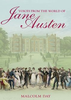 Voices from the World of Jane Austen by Malcolm Day, http://smile.amazon.com/dp/B0072N53S2/ref=cm_sw_r_pi_dp_FKErub0JQ5JYD