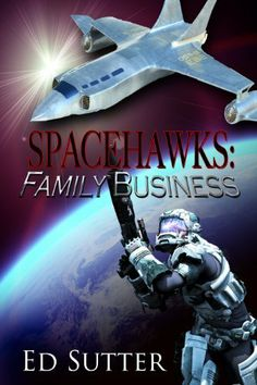 Spacehawks: Family Business by Ed Sutter. $5.17. Publisher: Whiskey Creek Press LLC (June 1, 2012). 220 pages