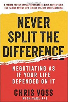 Free download or read online Never split the difference, negotiating as if your life depended on it pdf book authorized by Chris Voss.