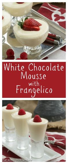 An exquisite White Chocolate Mousse with Frangelico from thatskinnychickcanbake.com @lizzydo